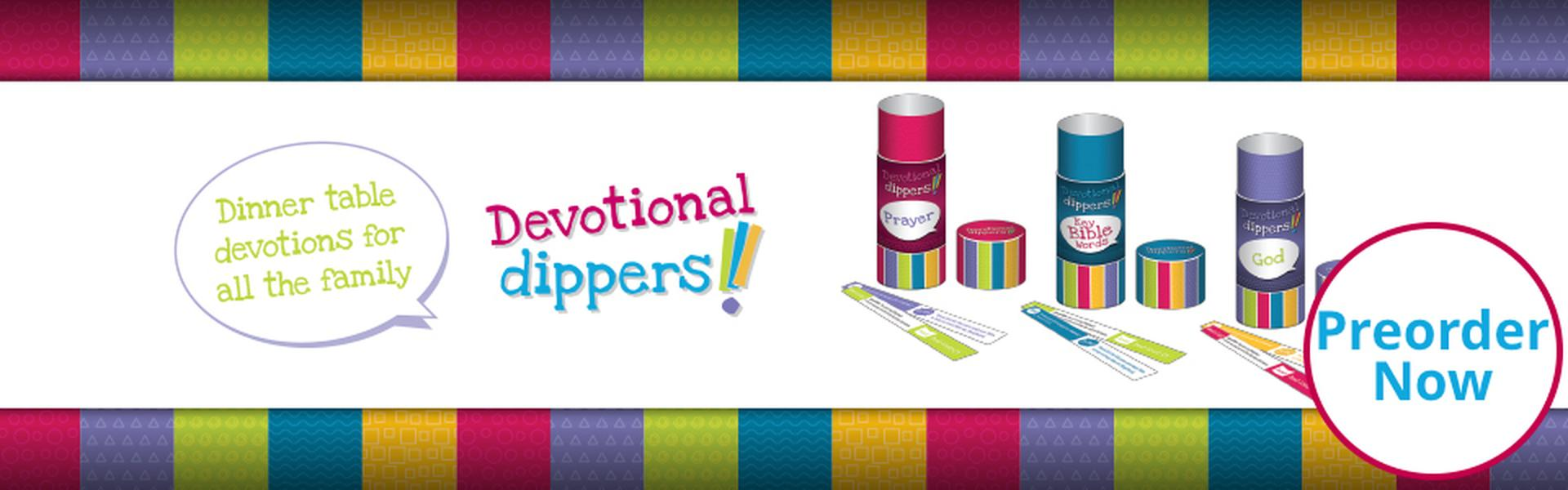 Devotional Dippers - dinner table Christian devotions for all the family. Preorder now!