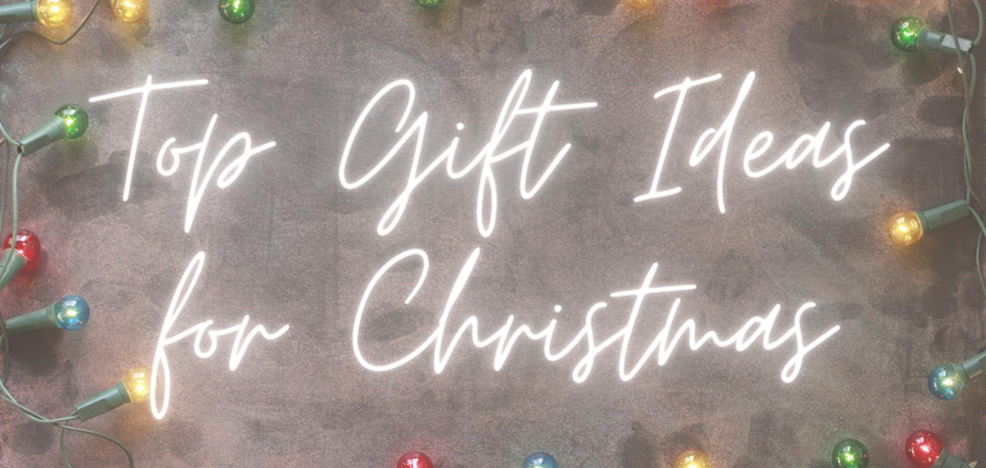 Top Gift Ideas for Christmas