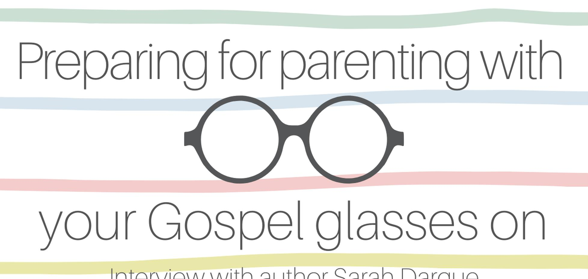 Preparing for Parenting with the Gospel