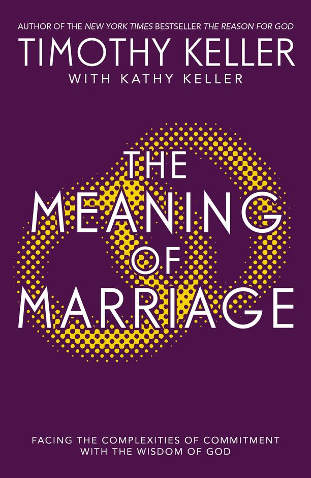 the meaning of marriage paperback timothy keller 10ofthose com