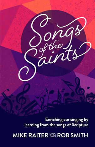 Songs of the Saints by Mike Raiter