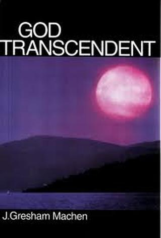 God Transcendent by J G Machen