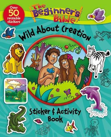 The Beginner's Bible: Wild About Creation by