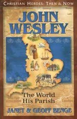 John Wesley: The World His Parish by Geoff Benge