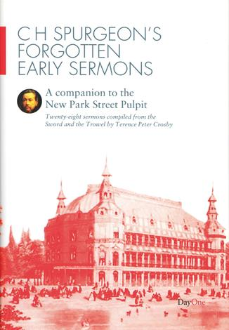 C H Spurgeon's Forgotten Early Sermons by