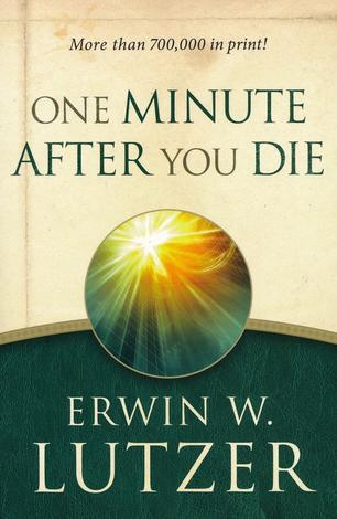 One Minute After You Die by Erwin Lutzer