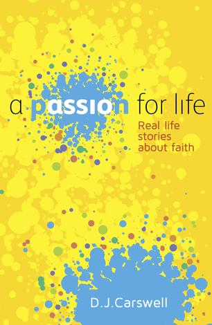 A Passion for Life by DJ Carswell