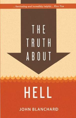 The Truth About Hell by John Blanchard