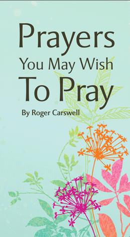 Prayers You May Wish to Pray by Roger Carswell