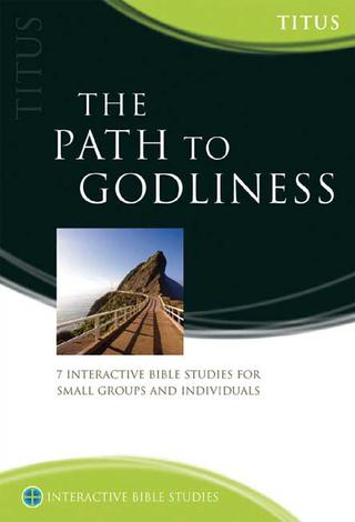 Titus: The Path to Godliness by Tony Payne