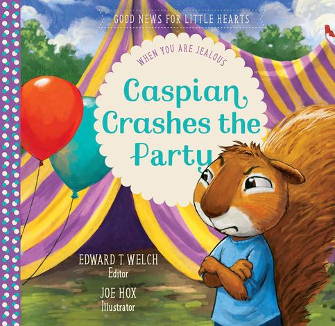 Caspian Crashes the Party by Edward T. Welch and Joe Hox