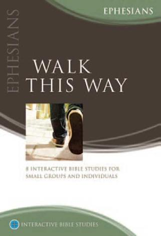 Ephesians: Walk This Way by Bryson Smith