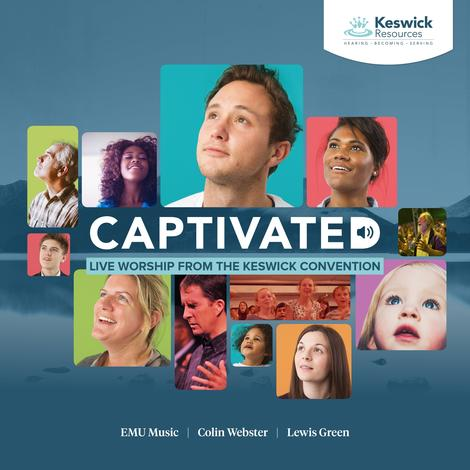 Captivated: Live Worship From The Keswick Convention by