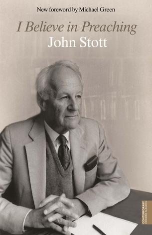I Believe in Preaching by John Stott