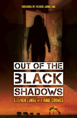 Out of the Black Shadows by Stephen Lungu and Anne Coomes