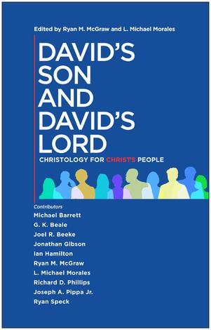 David's Son and David's Lord by Ryan M McGraw and L Michael Morales