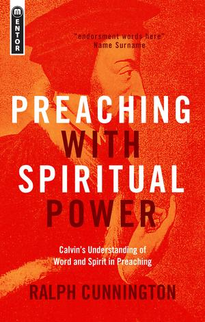 Preaching With Spiritual Power by Ralph Cunnington
