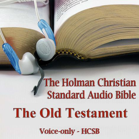 The Old Testament of the Holman Christian Standard Audio Bible by