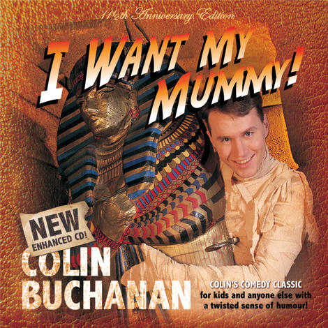I Want My Mummy CD by Colin Buchanan
