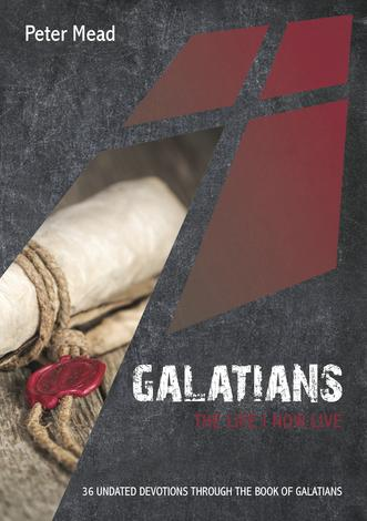 Galatians: The Life I Now Live
