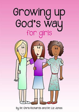 Growing up God's Way by Dr Chris Richards and Dr Liz Jones