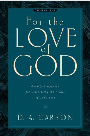For the Love of God Volume one by D A Carson