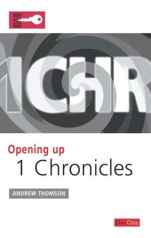 Opening up 1 Chronicles by Andrew Thomson