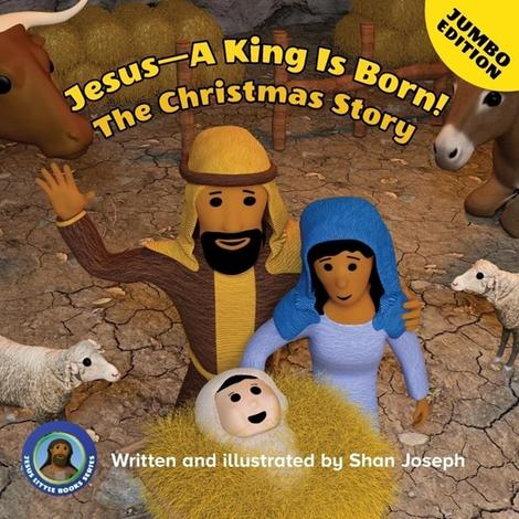 Jesus - A King is Born! (The Christmas Story) by