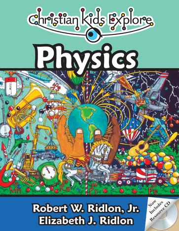 Christian Kids Explore Physics (2nd Edition) by
