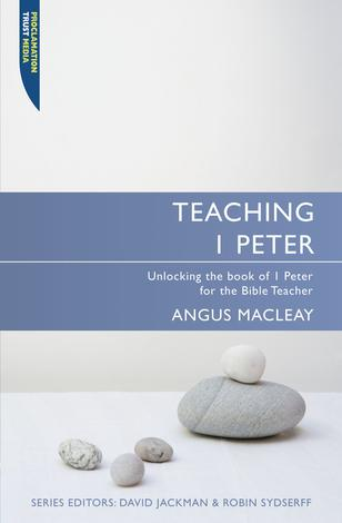 Teaching 1 Peter by Angus Macleay