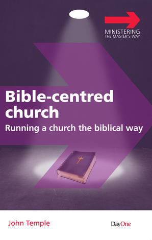 Bible–centred Church by John Temple