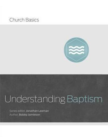 Understanding Baptism by Bobby Jamieson