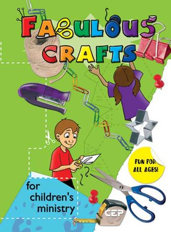 Fabulous Crafts for Children's Ministry by