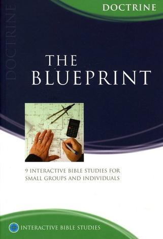 The Blueprint: Understanding Christian Doctrine by Tony Payne
