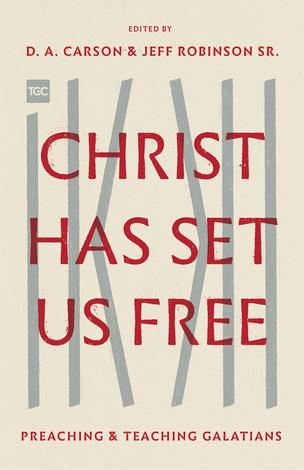 Christ Has Set Us Free by D A Carson