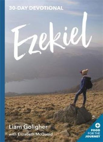 Ezekiel by Liam Goligher and Elizabeth McQuoid