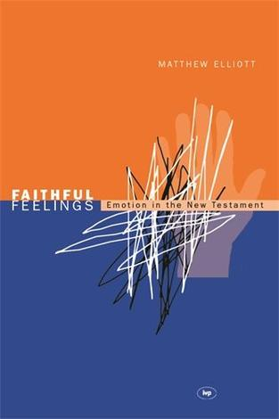 Faithful Feelings by Matthew Elliott