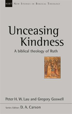 Unceasing Kindness by Peter Lau and Gregory Goswell