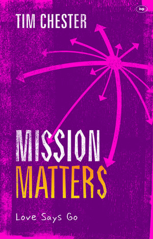 Mission Matters by Tim Chester
