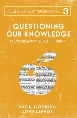 Questioning Our Knowledge by David Gooding and John Lennox
