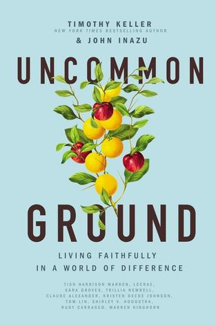 Uncommon Ground by Timothy Keller and John Inazu