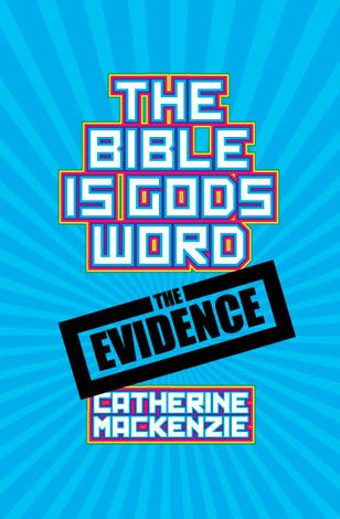 The Bible Is God's Word by Catherine Mackenzie