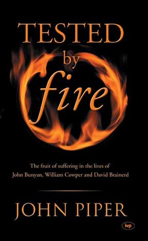 Tested By Fire by John Piper