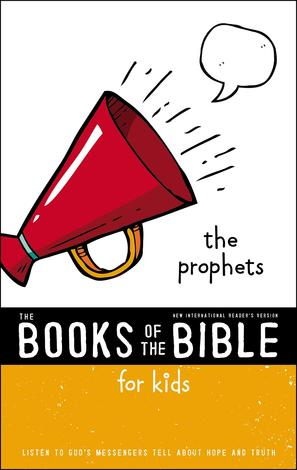 The Books of the Bible For Kids: The Prophets (NIrV) by
