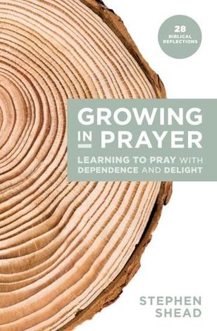 Growing in Prayer by Stephen Shead