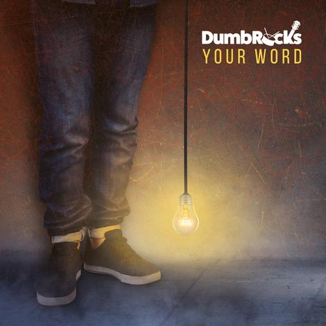 DumbRocks: Your Word CD by DumbRocks