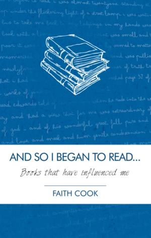 And So I Began to Read by Faith Cook