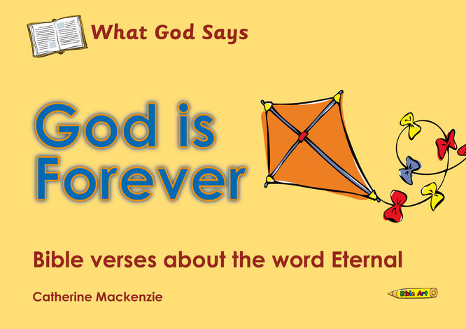 What God Says: God Is Forever by Catherine Mackenzie