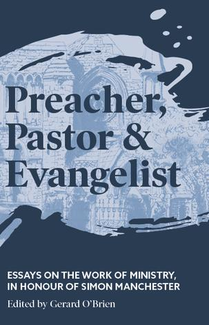 Preacher, Pastor and Evangelist by Gerard  O'Brien