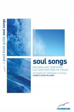 Psalms: Soul Songs [Good Book Guide] by Tim Chester